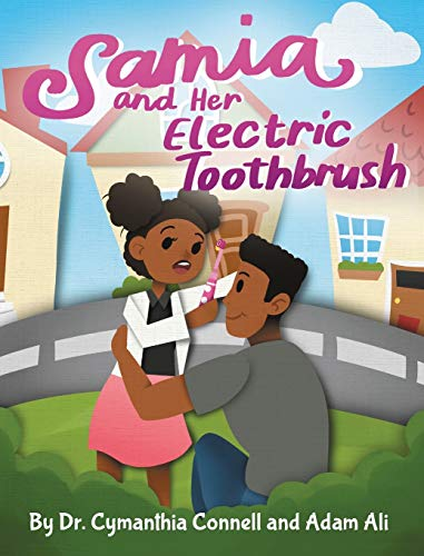 Samia and Her Electric Toothbrush: Make brushing your child's teeth more fun and educational with this Dentist approved book. (1) (Samia Ali Books)