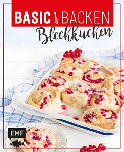 Basic Backen - Blechkuchen: Grundlagen & Rezepte für Klassiker, Stechkuchen,...