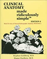 Clinical Anatomy Made Ridiculously Simple by Stephen Goldberg Hugue Ouellette(2016-07-01)