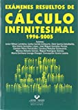 Exámenes resueltos de cálculo infinitesimal 1996-2005 (Manuales Universitarios - Unibertsitateko Eskuliburuak)