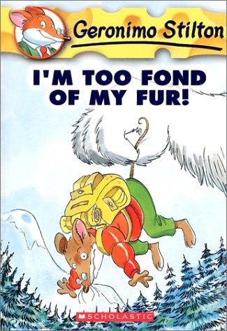 I'm Too Fond of My Fur! (Geronimo Stilton)の詳細を見る