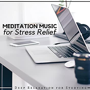 Meditation Music for Stress Relief Deep Relaxation for Studying, Focusing and Happiness