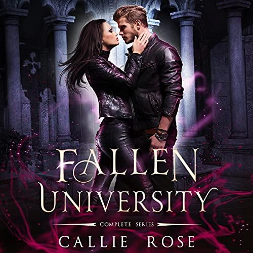 Fallen University: Complete Series: Books 1-3: A Reverse Harem Romance