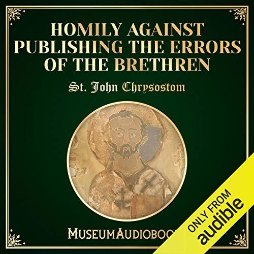 Homily Against Publishing the Errors of the Brethren audiobook cover art