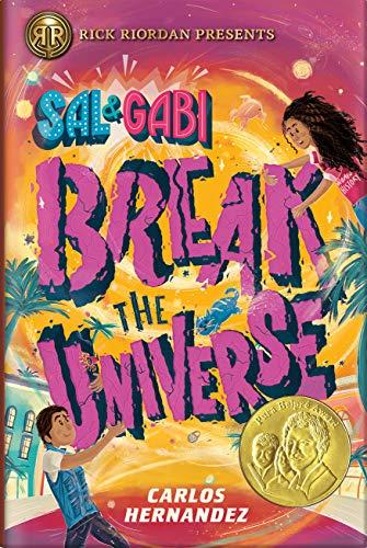 Sal and Gabi Break the Universe (A Sal and Gabi Novel, Book 1) (A Sal and Gabi...