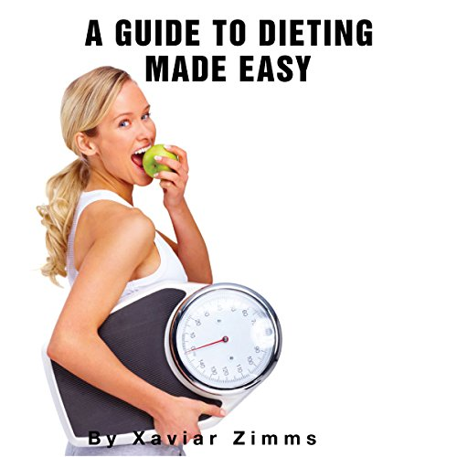 The Ultimate Guide to Dieting Made Easy audiobook cover art