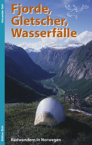 Fjorde, Gletscher, Wasserfälle: RadwanderninNorwegen