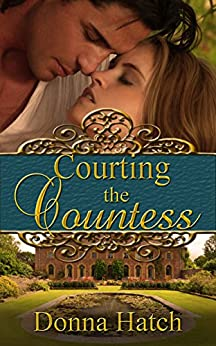 Courting the Countess by [Donna Hatch]
