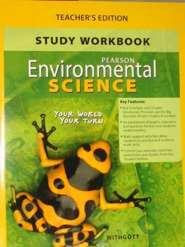 Study Workbook for Environmental Science: Your World Your Turn, Teachers Edition