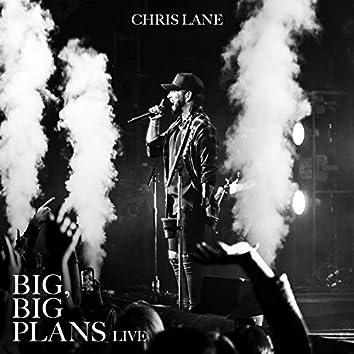 Big, Big Plans (Live)