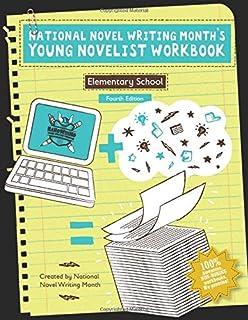 National Novel Writing Month's Young Novelist Work Book - Elementary School