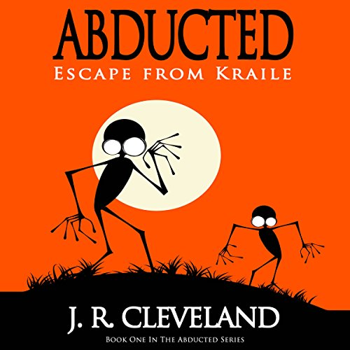 Abducted: Escape from Kraile audiobook cover art