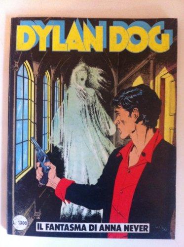 DYLAN DOG NUMERO 4 IL FANTASMA DI ANNA NEVER Ed. DAIM PRESS 1987 Bonelli PRIMA EDIZIONE