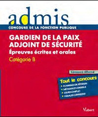Gardien de la paix et adjoint de sécurité : Epreuves écrites et orales Catégories B