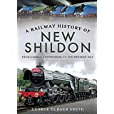 A Railway History of New Shildon: From George Stephenson to the Present Day (English Edition)