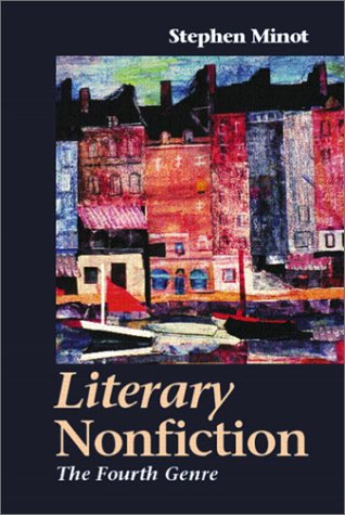 Literary Nonfiction: The Fourth Genre