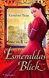 Esmeraldas Blick: Roman (EDITION AGLAIA / Historische Romane)