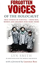 Forgotten Voices of The Holocaust: A new history in the words of the men and women who survived (English Edition)