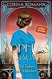 Die Farben der Schönheit - Sophias Träume: Roman von Corina Bomann