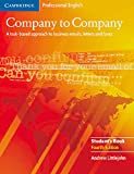 Company to Company. New edition. Student's Book: A task-based approach to business emauls, letters and faxes
