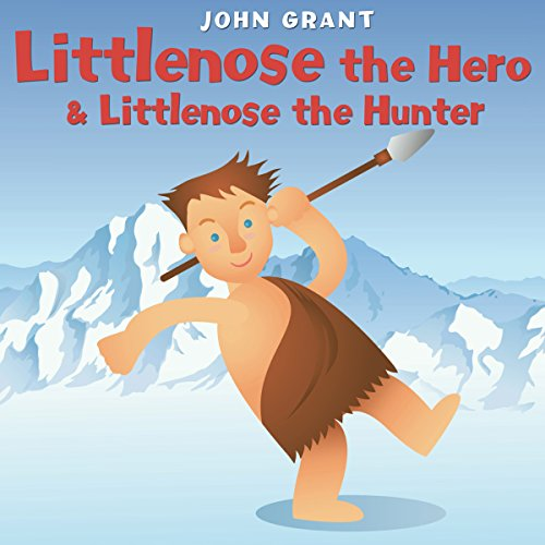 Littlenose the Hero & Littlenose the Hunter audiobook cover art