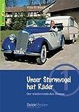 Unser Sturmvogel hat Räder: Der wiederentdeckte Roman (Kinderbuch)
