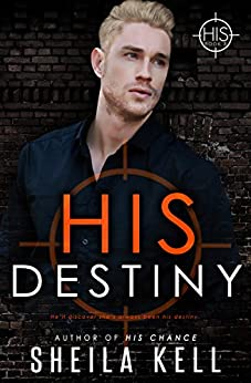 His Destiny (HIS Series Book 5) by [Sheila Kell]