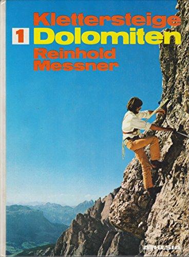 Klettersteige Dolomiten Band 1 60 gesicherte Höhenwege zwischen Brenta und Drei Zinnen