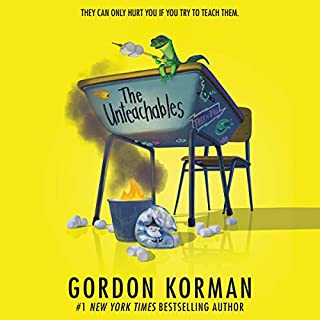 The Unteachables                   By:                                                                                                                                 Gordon Korman                               Narrated by:                                                                                                                                 Sarah Beth Goer,                                                                                        Oliver Wyman,                                                                                        Josh Hurley,                   and others                 Length: 6 hrs     77 ratings     Overall 4.8