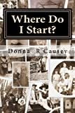 Where Do I Start?: HINTS and TIPS for BEGINNING GENEALOGISTS with ONLINE RESOURCE (Paperback)