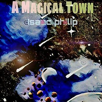 A Magical Town