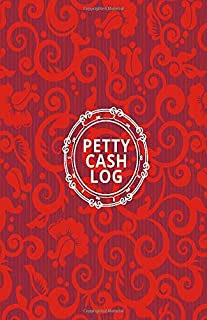 Petty Cash Log: Simple Compact Daily Use Account Ledger Log Book Journal Record Tracker, Accounting Money Management Notebook Use to Manage Cash For ... with 120 pages (Cash flow Management)