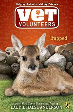 Trapped (Vet Volunteers (Quality)) by Laurie Halse Anderson (30-Apr-2009) Paperback