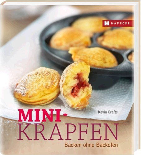 Mini-Krapfen: Backen ohne Backofen von Crafts. Kevin (2012) Gebundene Ausgabe