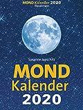 Mondkalender 2020: Entspannt durch den Alltag im Einklang mit den Mondphasen - Susanne Janschitz
