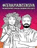 Terapia intensiva: Un irriverente libro da colorare per adulti: 51 pagine divertenti per dottori, infermieri e personale di supporto