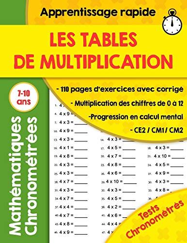 Les tables de multiplication: 110 Pages d'Exercices Chronométrés : CE2 / CM1/CM2 ,exercices mathématiques progressifs avec corrigés ,cahier ... de multiplication de 0 à 12 (GRAND FORMAT)