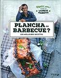 Plancha ou barbecue ? Régalez-vous ! Collection dirigée par Laurent Mariotte de COLLECTIF (19 mars 2015) Broché - 19/03/2015