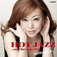 Hot Jazz & Libertango 2015 by Naoko Terai (2015-03-25)