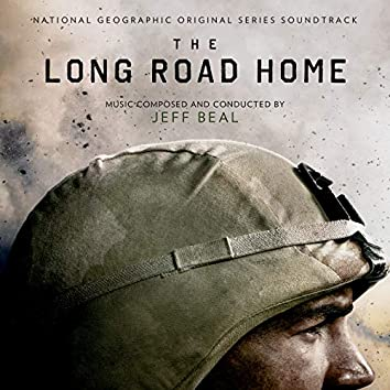 The Long Road Home (National Geographic Original Series Soundtrack)