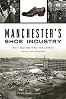 Manchester's Shoe Industry