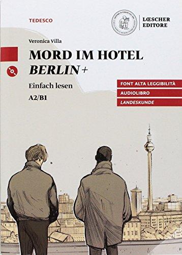Morder in Hotel Berlin+ - Einfach lesen - A2/B1 con CD Mp3 [Lingua tedesca]