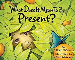 What does it mean to be present? A children's book about meditation and mindfulness
