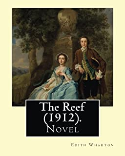 The Reef (1912). By: Edith Wharton: Novel