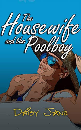 The Housewife and the Pool Boy (English Edition)