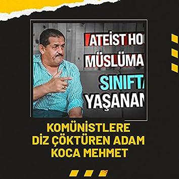 Komünistlere Diz Çöktüren Adam - Koca Mehmet