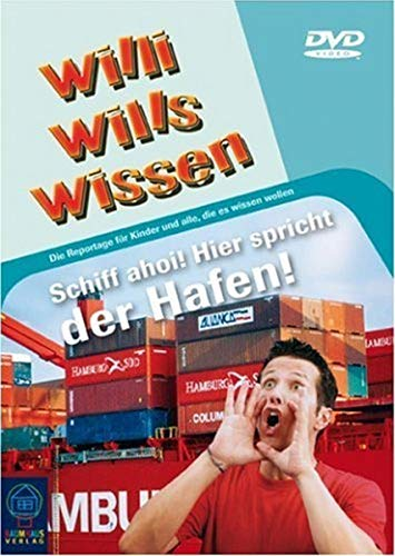 Willi will's wissen - Schiff Ahoi! Hier spricht der Hafen Hamburg!