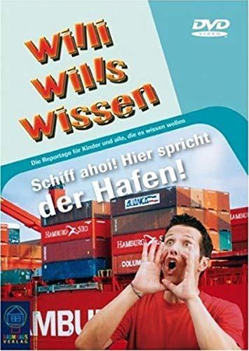 Willi will's wissen: Schiff Ahoi! Hier spricht der Hafen Hamburg!