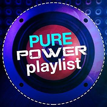 Pure Power Playlist