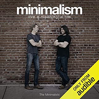 Minimalism     Live a Meaningful Life, Second Edition              By:                                                                                                                                 Ryan Nicodemus,                                                                                        Joshua Fields Millburn                               Narrated by:                                                                                                                                 Justin Malik                      Length: 2 hrs and 39 mins     1,021 ratings     Overall 4.3